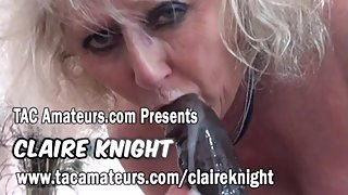 Granny porn queen Claire Knight loves big black cock
